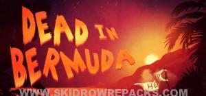 Dead In Bermuda Full Version