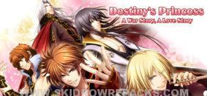 Destiny's Princess A War Story, A Love Story Full Version