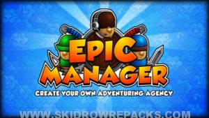Epic Manager - Create Your Own Adventuring Agency! Full Version