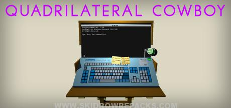 Quadrilateral Cowboy Full Version