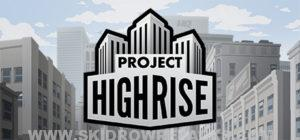 Project Highrise Full Version