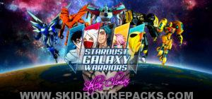 Stardust Galaxy Warriors Stellar Climax Full Version