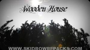 Wooden House Full Version