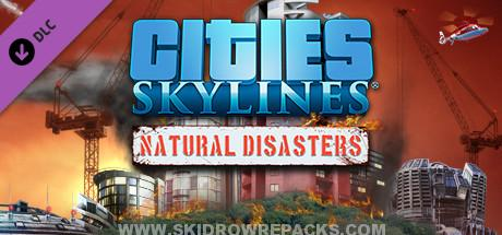 Cities Skylines Natural Disasters Full Version