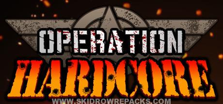 Operation Hardcore Free Download
