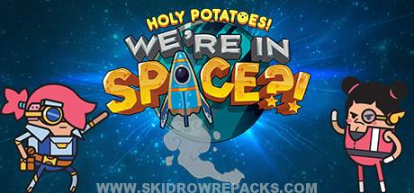Holy Potatoes! We're in Space?! Free Download