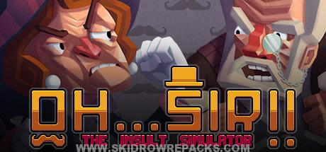 Oh…Sir!! The Insult Simulator Free Download