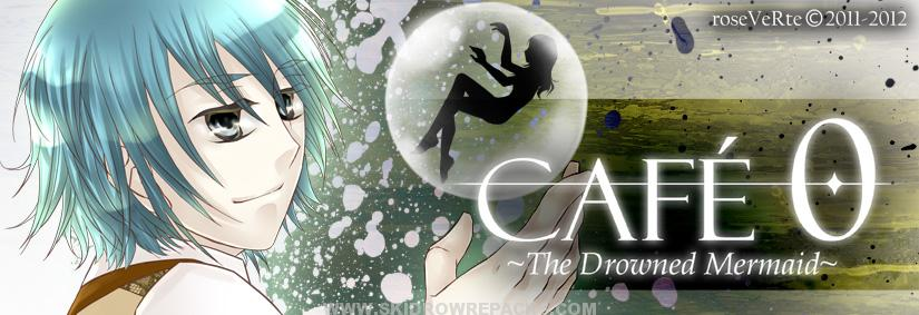 Cafe 0 ~ The Drowned Mermaid Full Version