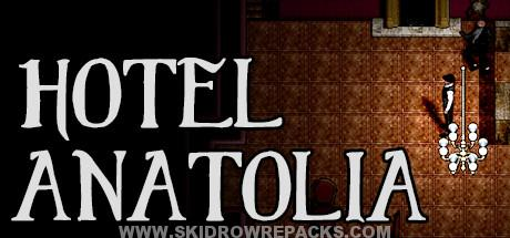 Hotel Anatolia Full Version