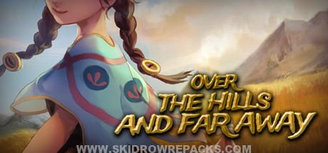 Over The Hills And Far Away Full Version