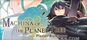 Machina of the Planet Tree Planet Ruler Full Crack