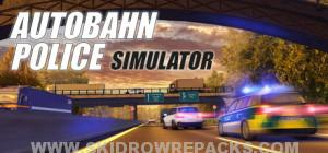 Autobahn Police Simulator Full Version