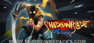 Shadow Blade Reload Full Crack