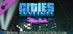 Cities Skylines After Dark Full Version