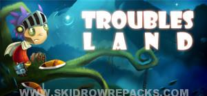 Troubles Land Full Version