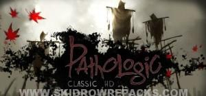 Pathologic Classic HD Full Version