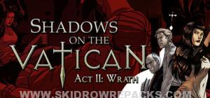 Shadows on the Vatican Act II Wrath Full Version
