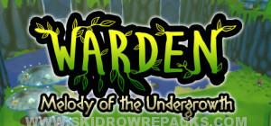 Warden Melody of the Undergrowth Full Version