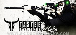 TASTEE Lethal Tactics Full Version