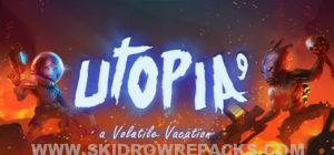 UTOPIA 9 A Volatile Vacation Full Version