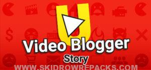 Video Blogger Story Full Version