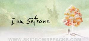 I am Setsuna Full Version