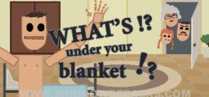 What's under your blanket Full Version
