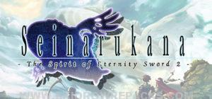 Seinarukana The Spirit of Eternity Sword 2 Full Version
