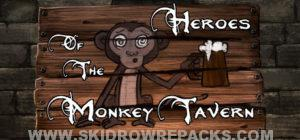 Heroes of the Monkey Tavern Full Version