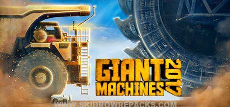 Giant Machines 2017 Full Version