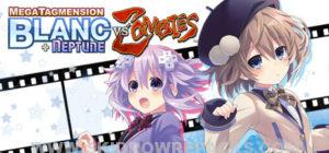 MegaTagmension Blanc + Neptune VS Zombies Full Version