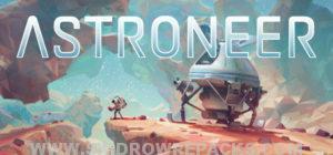 ASTRONEER Pre-Alpha v0.2.111.0 Free Download