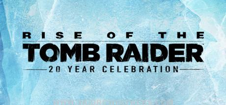 Rise of the Tomb Raider 20 Year Celebration Full Version