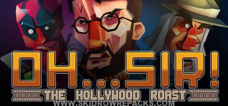 Oh...Sir! The Hollywood Roast Full Version