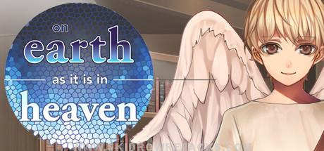 On Earth As It Is In Heaven - A Kinetic Novel Free Download