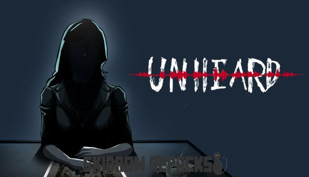 Unheard Free Download